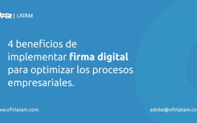 4 beneficios de implementar firma digital para optimizar los procesos empresariales